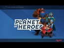 Обновление Planet Of Heroes Геймплей Трейлер