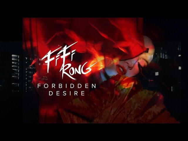 Fifi Rong - Forbidden Desire (Official Video)