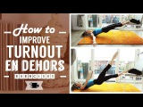 How To Improve your Turnout En Dehors Lazy Dancer Tips