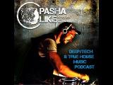 110 Deep, Tech &amp True House Music Podcast By Pasha Like