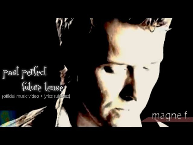 MAGNE F - Past Perfect Future Tense [official music video w lyrics subtitles]