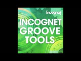 Incognet Groove Tools (Samples)