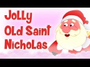 ❄♫ Jolly Old Saint Nicholas ♫ 🔔Famous Christmas Songs For Kids 🔔 Christmas Carols For Children ♫🔔❄