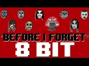 Before I Forget [8 Bit Cover Tribute to Slipknot] - 8 Bit Universe