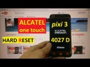 Сброс графического ключа Alcatel One Touch Pixi 3 4027D Factory Hard reset