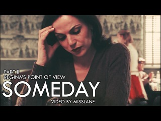 Someday   Regina's Point of view   Part II
