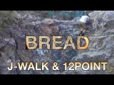 j-walk - bread ft. 12point (prod. loudmouth kk)