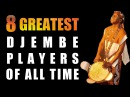 8 Greatest Djembe Players of All Time