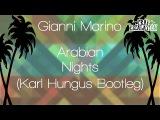 Gianni Marino - Arabian Nights (Karl Hungus Bootleg)