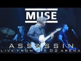 Muse - Assassin (Live from the O2 Arena, London, 140416 Multicam edit)
