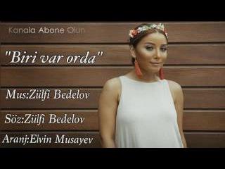 Gunay Ibrahimli Biri var orda 2016 HD