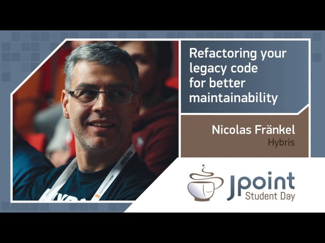 Nicolas Fränkel — Refactoring your legacy code for better maintainability