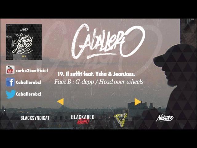 19 Caballero - Il suffit feat. Ysha JeanJass