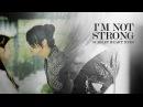 Im not strong ↬ S c a r l e t H e a r t R y e o