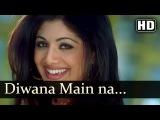 Diwana Main Na Tha - Indian Songs - Sunny Deol - Shilpa Shetty - Shaan - Alka Yagnik
