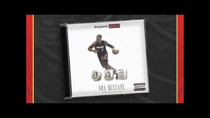 Dwyane Wade's Ultimate Playoff Mixtape