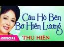 Thu Hien - Cau Ho Ben Bo Hien Luong [Official Audio]