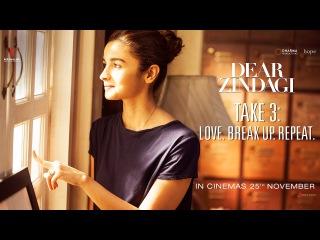 Дорогой Зиндаги Возьмите 3: Любовь. Расставаться. Повторить   Алия Бхатт, Шах Рух Хан   Высвобождение 25 ноября