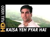 Kaisa Yeh Pyar Hai | Kumar Sanu, Kavita Krishnamurthy | Khiladi 420 Songs | Akshay Kumar, Mahima