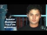 Sharof Muqimov - Yolgon muhabbat | Шароф Мукимов - Ёлгон мухаббат