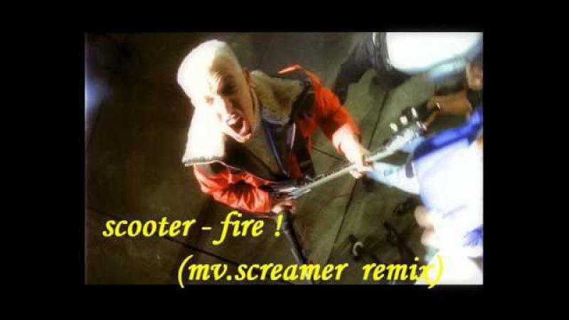 Scooter fire mv screamer remix