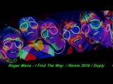 Roger Meno - I Find The Way  Remix 2016  Duply