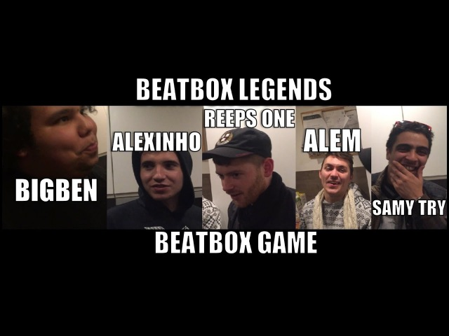 [ BigBen ] [ Alexinho ] [ ReepsOne ] [ Alem ] [ SamyTry ] [ Wabbpost ] BEATBOX LEGENDS | Beatbox Game (UKBC Series)