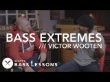 Victor Wooten - Bass Extremes /// Scott's Bass Lessons