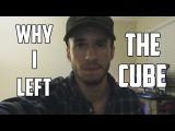 I Left The Cube