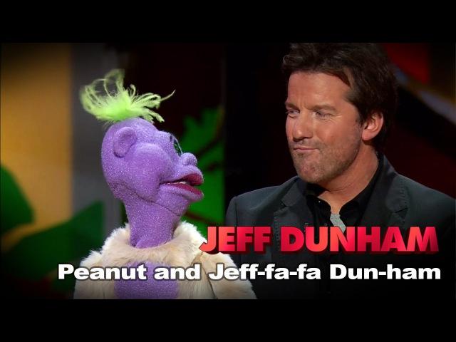 Peanut and Jeff-fa-fa Dun-ham | Spark of Insanity | JEFF DUNHAM