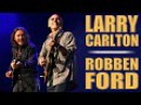 Larry Carlton Robben Ford - North Sea Jazz 2007