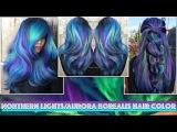 Northern LightsAurora Borealis Hair Color
