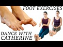 Dance Foot Exercises Stretches For Strength, Flexibility, Pain Relief, Flat Feet and Ballet Pointe