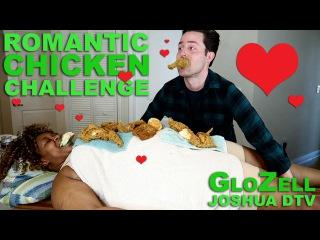 Romantic Chicken Challenge - GloZell Joshua DTV