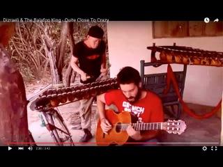 Dizraeli & The Balafon King - Quite Close To Crazy