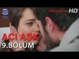 Acı Aşk - Ali, Melek'e Kimin Çarptığını Öğrenmeye Çalışıyor - 9. Bölüm