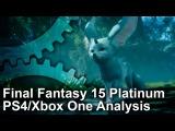 Final Fantasy 15 Platinum Demo PS4 vs Xbox One Comparison