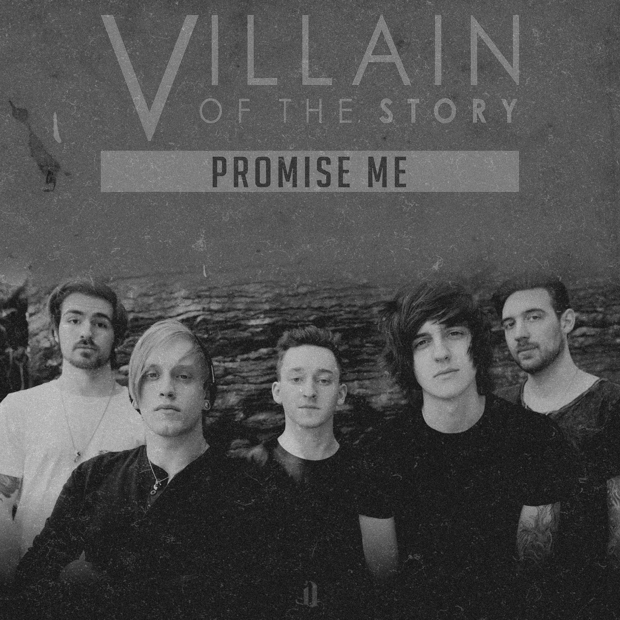 Villain Of The Story - Promise Me [single] (2016)