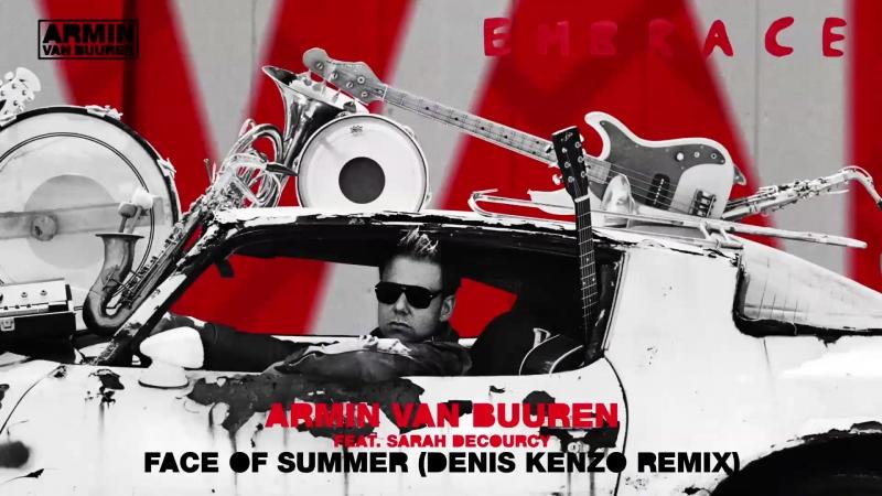 Armin van Buuren feat Sarah Decourcy Face Of Summer Denis Kenzo Extended Remix
