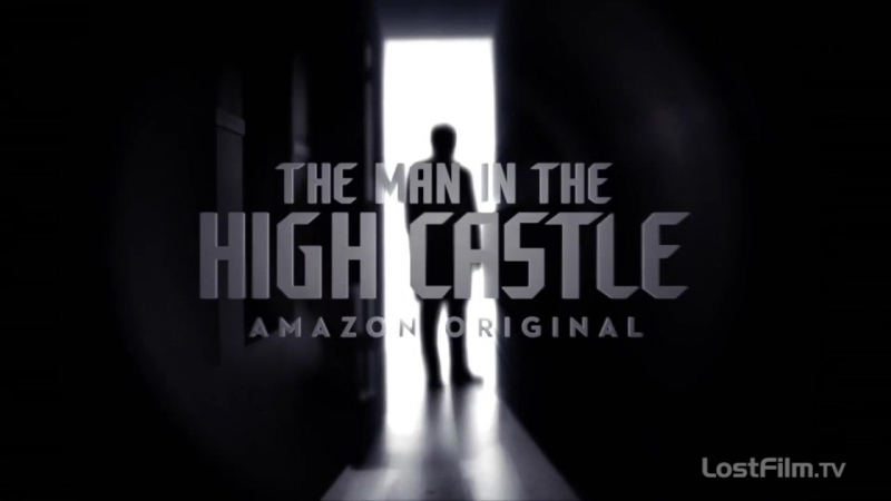 Человек в Высоком Замке (2 сезон). Трейлер 2 (рус/LF) / The Man In The High Castle (Season 2). Trailer 2 (rus/LF).