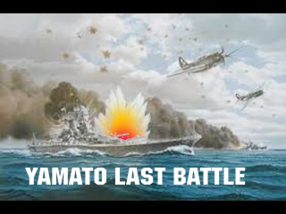 Battleship YAMATO 大和 -Last battle of world's biggest warship.