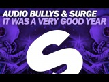Audio Bullys &amp Surge - It Was A Very Good Year
