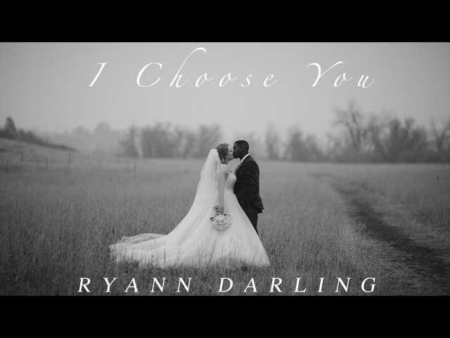 I Choose You The Wedding Song Ryann Darling Original On iTunes Spotify