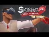 Surgeon Simulator VR: Meet The Medic - HTC Vive
