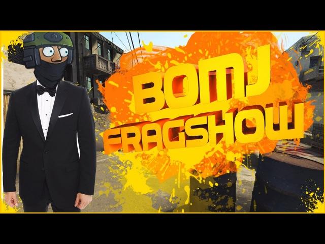 7 BOMJ FRAGSHOW CSGO - KENQ