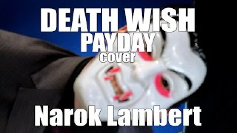 Death Wish (Payday 2, Simon Viklund, Full Cover). Tribute!