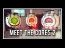 Portal - Meet The Cores 2