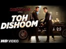 Toh Dishoom Video Song Dishoom John Abraham, Varun Dhawan Pritam, Raftaar, Shahid Mallya