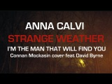 Anna Calvi - I'm The Man, That Will Find You (featuring David Byrne - Connan Mockasin cover)