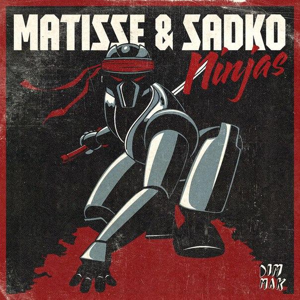 Matisse & Sadko - Ninjas (Original Mix)
